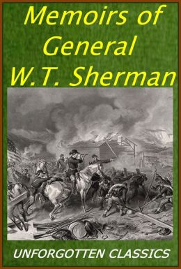 Memoirs of General William Tecumseh Sherman - COMPLETE [Enhanced formatting with original illustrations]