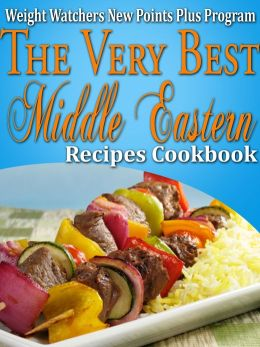 Weight Watchers New Points Plus Plan The Very Best Middle Eastern Recipes Cookbook
