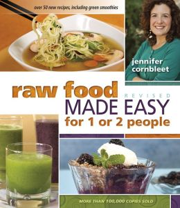 Raw Food Made Easy for 1 or 2 People: Revised Edition