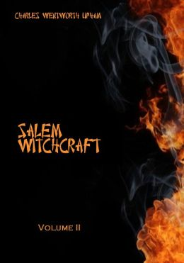 Salem Witchcraft, Volume II (Illustrated)