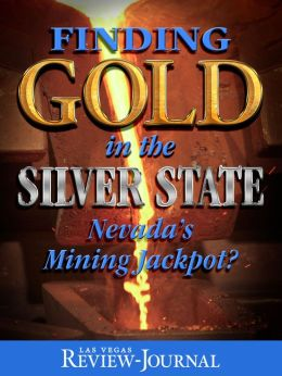Finding Gold in the Silver State: Nevada's Mining Jackpot