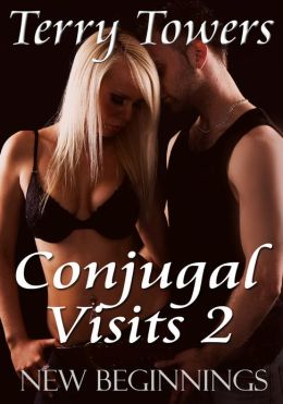 Conjugal Visits 2: New Beginnings