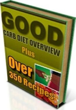 Best Diet Cooking Tips eBook about Good Carb Diet Over 360 - The program is based largely on reducing or eliminating foods with a high glycemic index..(Weight Loss CookBook)