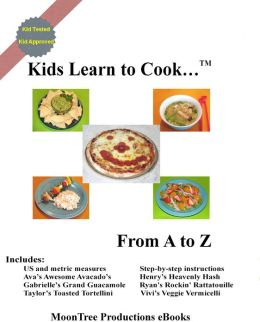 Kids Learn to Cook ... From A to Z