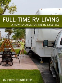 Full-Time RV Living - A How-To Guide For The RV Lifestyle