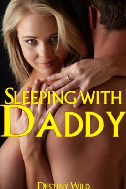 Sleeping with Daddy (Erotic Collection)
