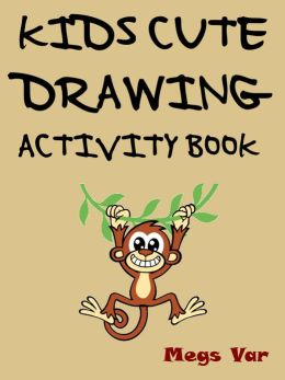 The Kids Cute Drawing Activity Book