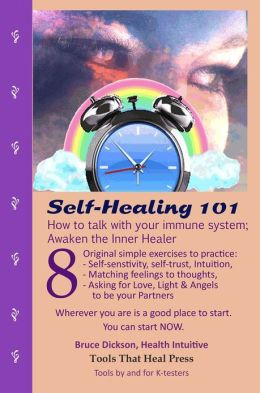 Self-Healing 101! How to Talk with Your Immune System; Awaken the Inner Healer