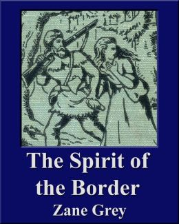 The Spirit of the Border (Illustrated) (Unique Classics)