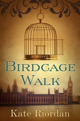 Birdcage Walk: A Novel