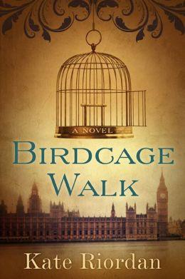 Birdcage Walk: A Novel