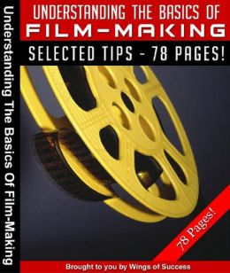 Understanding the Basics of Film-Making