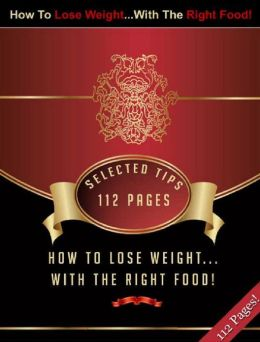 How To Lose Weight … With The Right Food