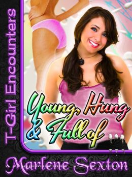 Young, Hung and Full of... (T-Girl Encounters)