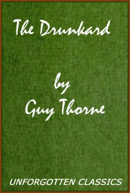 The Drunkard by Guy Thorne