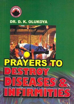 Prayers to Destroy Diseases and Infirmities
