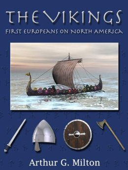 The Vikings: First Europeans On North America