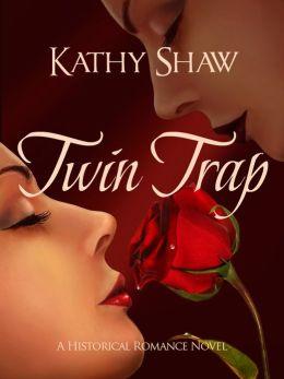Twin Trap, A Historical Romance