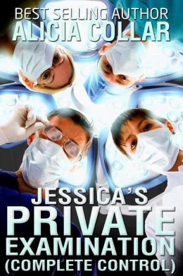 JESSICA'S PRIVATE EXAMINATION (COMPLETE CONTROL)