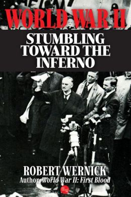 World War II: Stumbling Toward the Inferno