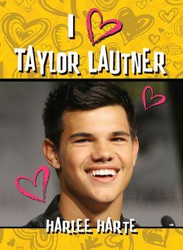 I Heart Taylor Lautner