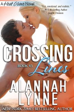 Crossing Lines (Contemporary Romance) (Heat Wave Novel #3)