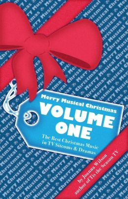 Merry Musical Christmas, Volume One: The Best Christmas Music in TV Sitcoms & Dramas