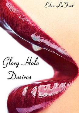 Glory Hole Desires (Anonymous oral sex)