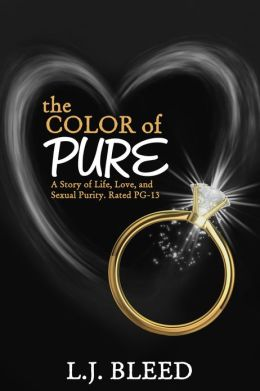 The Color of Pure, A Story of Life, Love, and Sexual Purity, Rated PG-13