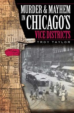Murder & Mayhem in Chicago's Vice Districts