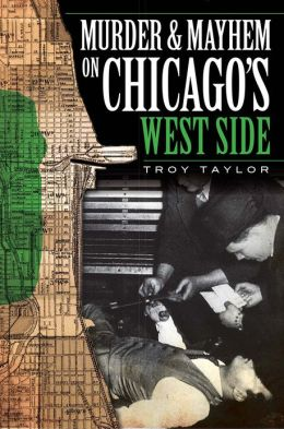 Murder & Mayhem on Chicago's West Side