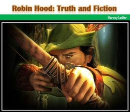 Robin Hood: Truth and Fiction