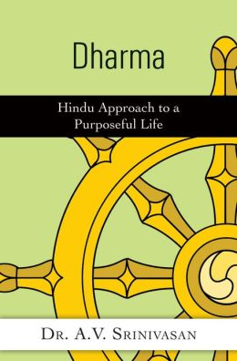 Dharma: Hindu Approach to a Purposeful Life