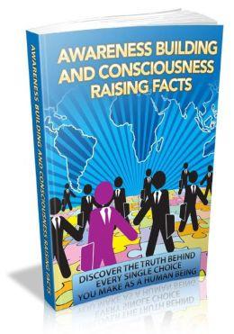 Awareness Building Consciousness Facts