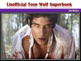 Unofficial Teen Wolf Superbook