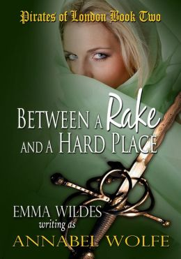 Between A Rake And A Hard Place: Pirates Of London Book 2