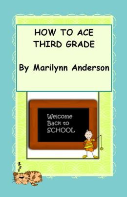 HOW TO ACE THIRD GRADE
