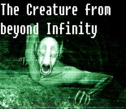 The Creature From Beyond Infinity ( Best Selling Western Drama Mystery Romance Science Fiction Action Horror Thriller Religion Military Bible Sci Fi War Adventure )