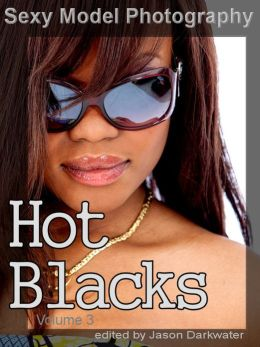 Sexy Model Photography: Hot Black Girls, Photos & Pictures of African-American Babes, Women, & Chicks, Vol. 3