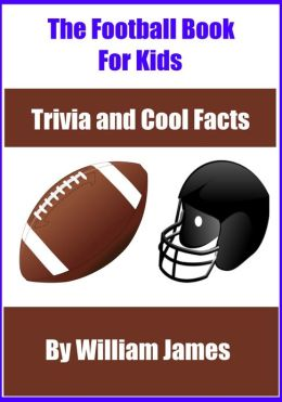 The Football Book for Kids: Trivia and Interesting Facts