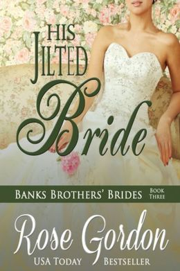 His Jilted Bride (Historical Regency Romance)