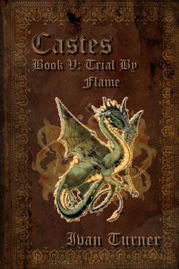 Castes Book 5: Trial By Flame
