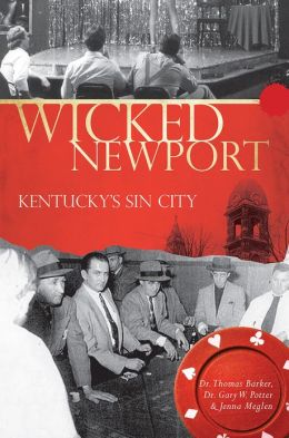 Wicked Newport: Kentucky's Sin City