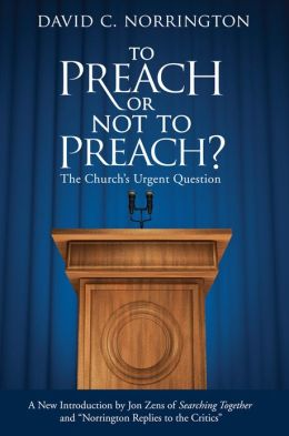 To Preach or Not To Preach: The Church's Urgent Question