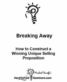 Breaking Away: How to Construct a Winning Unique Selling Proposition