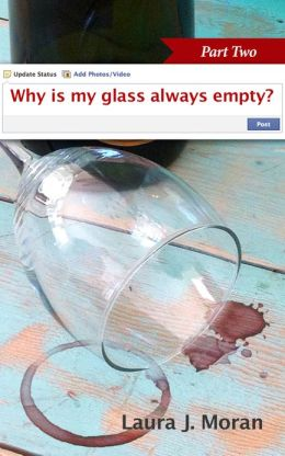 Why Is My Glass Always Empty? Part 2
