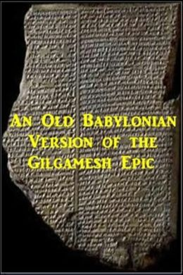 An Old Babylonian Version of the Gilgamesh Epic