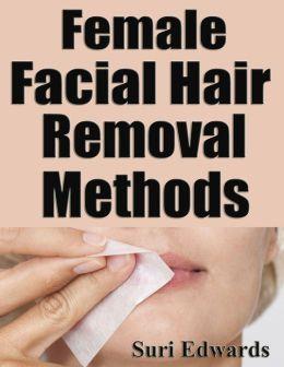 Female Facial Hair Removal Methods