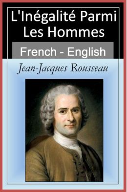 L'Inégalité Parmi Les Hommes - Inequality Among Mankind [French & English Bilingual Edition] - Paragraph by Paragraph Translation
