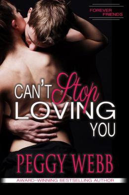 Can't Stop Loving You (Forever Friends, Book 1 of 4)